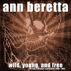 Ann Beretta - Wild, Young, and Free