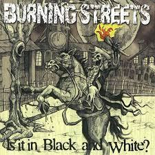 Burning Streets - Is It In Black And White?