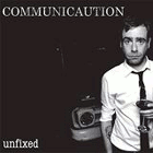 Communicaution - Unfixed