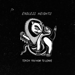 Endless Heights - Teach You How To Leave