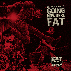 Fat Wreck - Going Nowhere Fat
