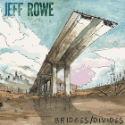 Jeff Rowe - Bridges/Divides