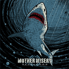 Mother Misery - Megalodon