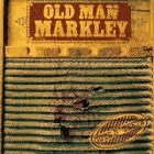 Old Man Markley - Guts n' Teeth