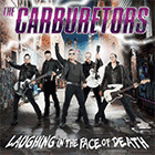 The Carburetors - Laughing In The Face Of The Death